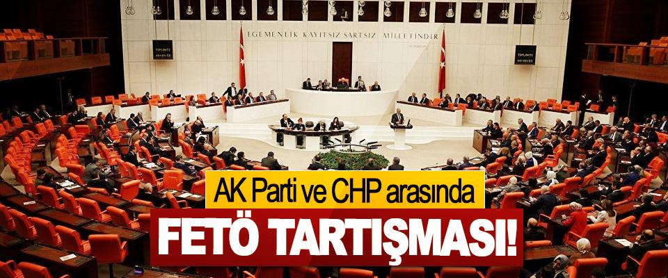 AK Parti ve CHP arasında FETÖ Tartışması!