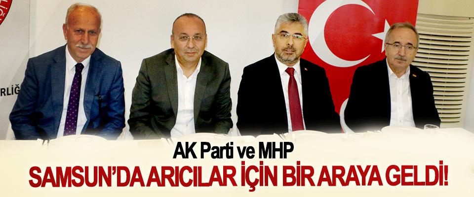 AK Parti ve MHP Samsun'da arıcılar için bir araya geldi!