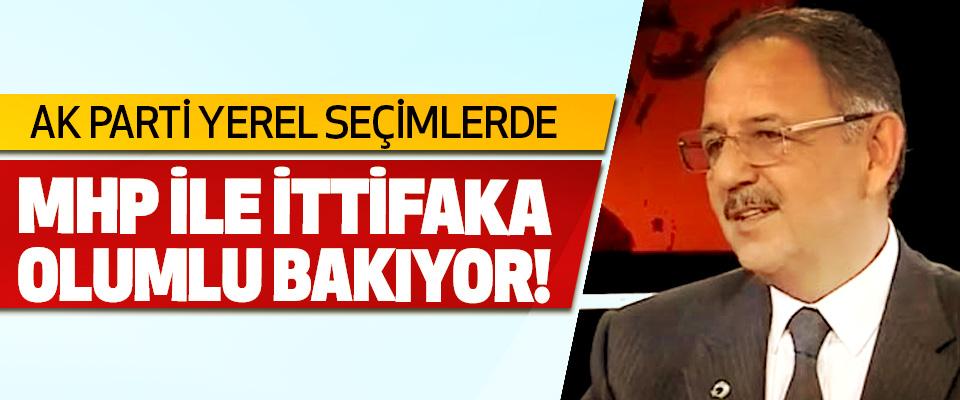 Ak Parti Yerel Seçimlerde MHP İle İttifaka Olumlu Bakıyor!
