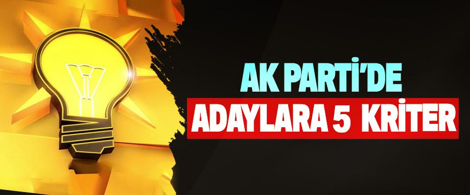 Ak Parti'de Adaylara 5 Kriter