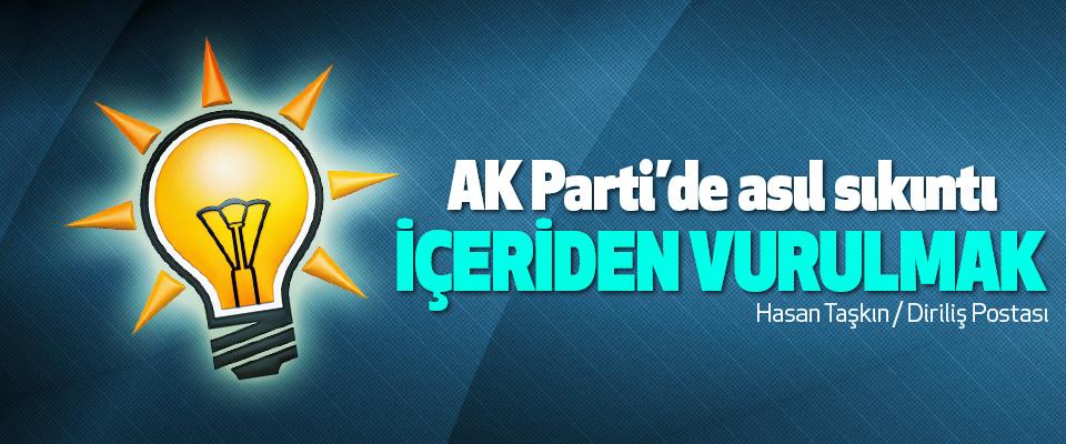 AK Parti'de asıl sıkıntı İçeriden Vurulmak