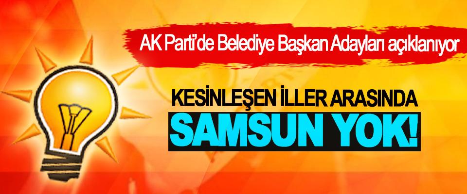 AK Parti'de Belediye Başkan Adayları açıklanıyor