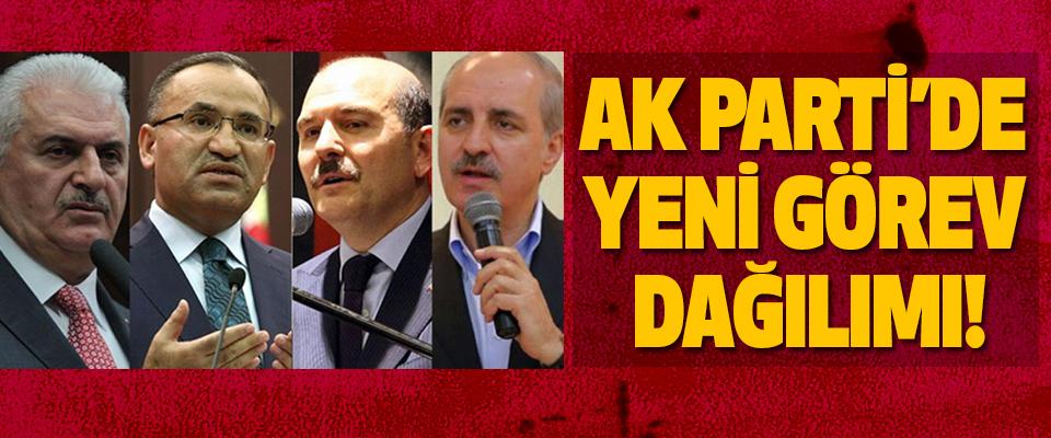 AK Parti'de yeni görev dağılımı!