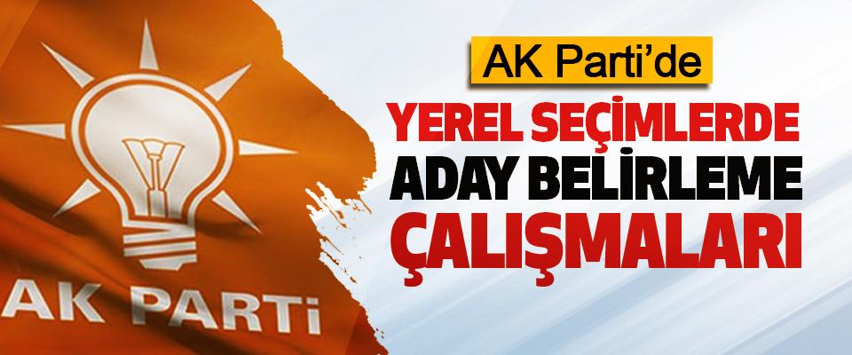 AK Parti'de Yerel Seçimlerde Aday Belirleme Çalışmaları
