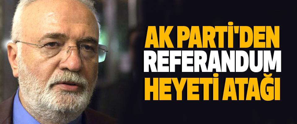 Ak Parti'den Referandum Heyeti Atağı