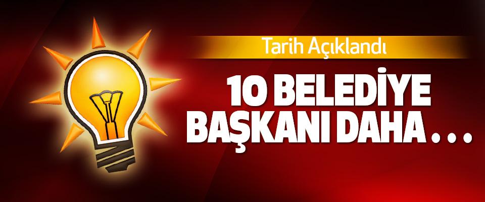 AK Partili 10 belediye başkanı hakkında flaş iddia