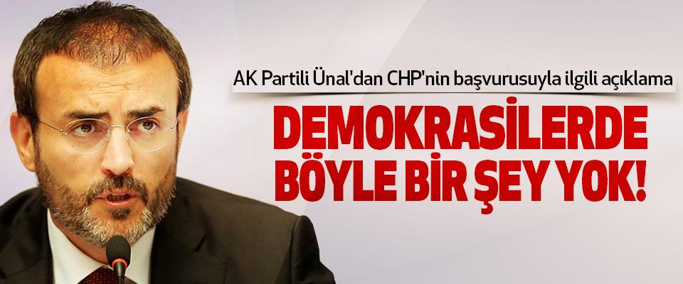 AK Partili Ünal'dan CHP'nin başvurusuyla ilgili açıklama