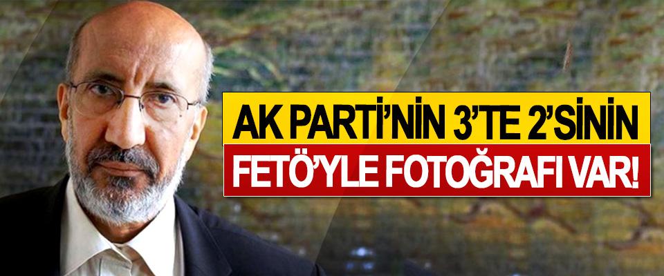 Ak Parti'nin 3'te 2'sinin FETÖ'yle Fotoğrafı Var!