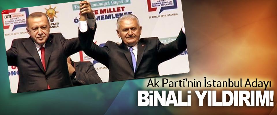 Ak Parti'nin İstanbul Adayı Binali Yıldırım!