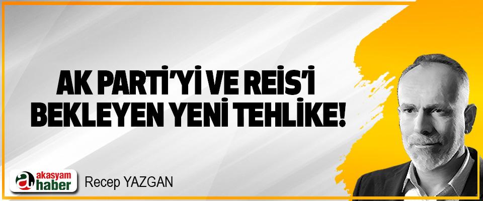 AK Parti'yi ve Reis'i bekleyen yeni tehlike!