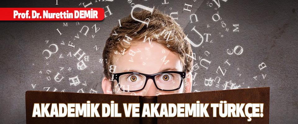 Akademik Dil ve Akademik Türkçe!