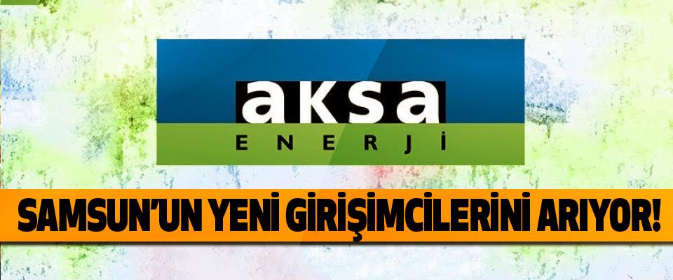 AKSA elektrik Samsun'un yeni girişimcilerini arıyor!