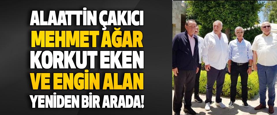 Alaattin Çakıcı, Mehmet Ağar, Korkut Eken ve Engin Alan Yeniden Bir Arada!