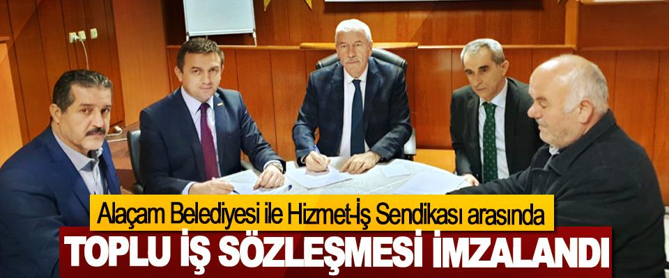Alaçam Belediyesi ile Hizmet-İş Sendikası arasında Toplu İş Sözleşmesi İmzalandı