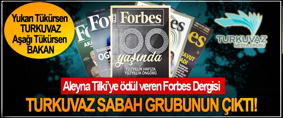 Aleyna Tilki'ye ödül veren Forbes Dergisi Turkuvaz sabah grubunun çıktı!