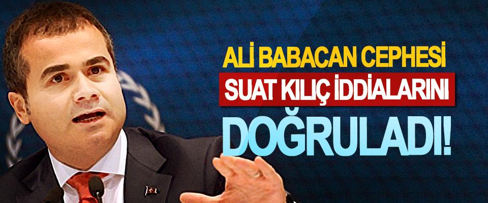 Ali Babacan cephesi Suat Kılıç iddialarını doğruladı!