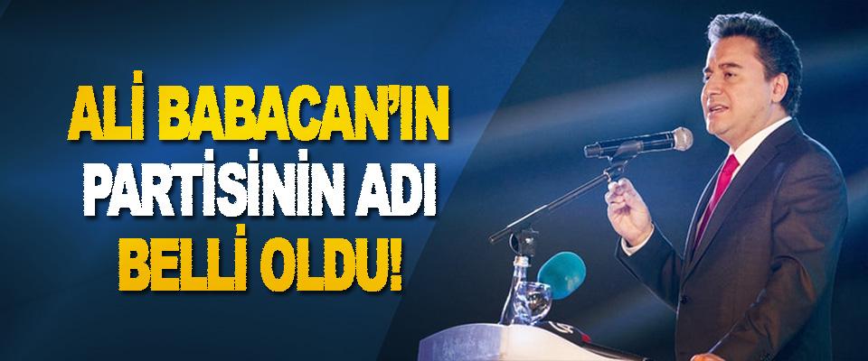 Ali Babacan'ın Partinin Adı Belli Oldu!