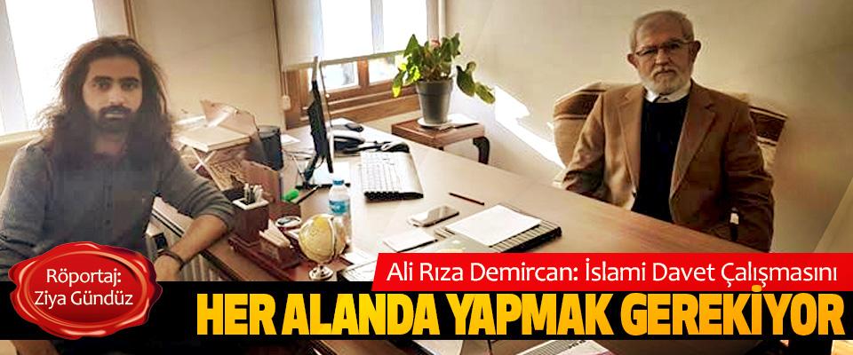 Ali Rıza Demircan: İslami Davet Çalışmasını Her Alanda Yapmak Gerekiyor