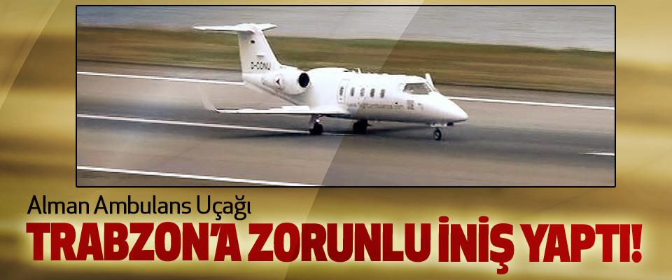 Alman Ambulans Uçağı Trabzon'a Zorunlu İniş Yaptı!