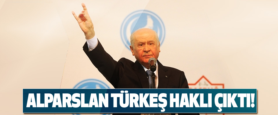 Alparslan türkeş haklı çıktı!