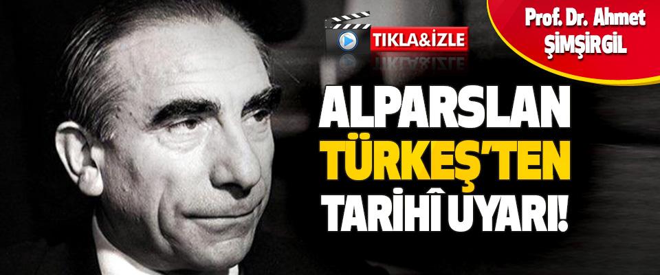 Alparslan Türkeş'ten Tarihî Uyarı!