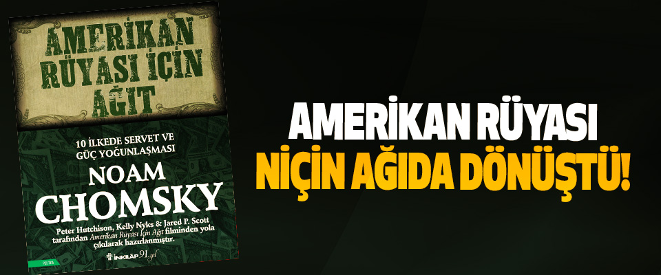 Amerikan rüyası niçin ağıda dönüştü!