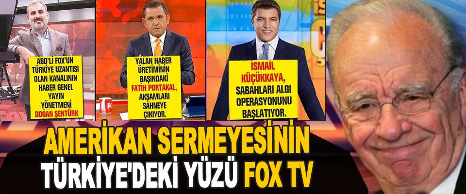 Amerikan Sermeyesinin Türkiye'deki Yüzü Fox Tv