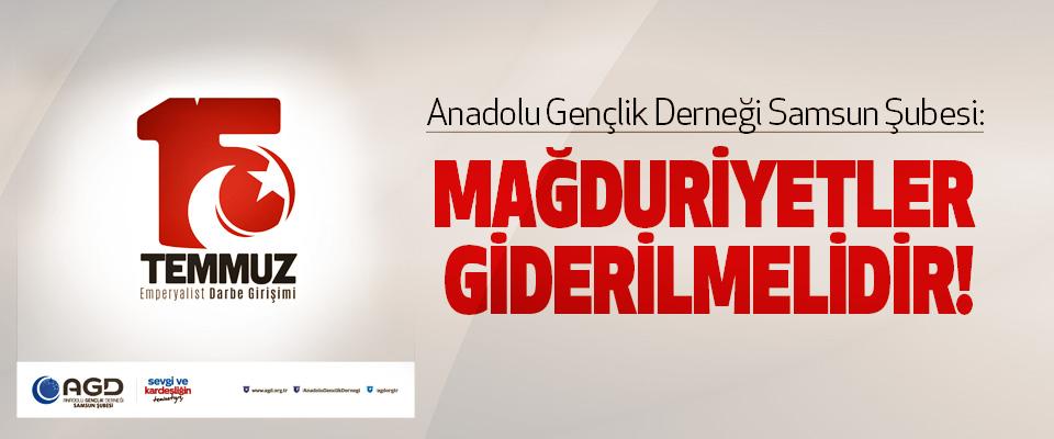 Anadolu Gençlik Derneği Samsun Şubesi: Mağduriyetler giderilmelidir!