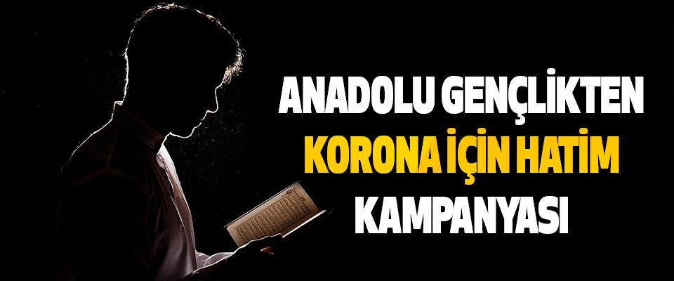 Anadolu Gençlikten Korona Için Hatim Kampanyasi