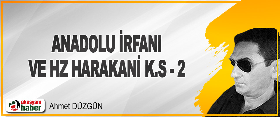 Anadolu İrfanı Ve Hz Harakani K.S - 2
