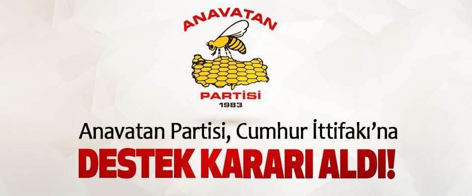 Anavatan Partisi, Cumhur İttifakı'na Destek Kararı Aldı!