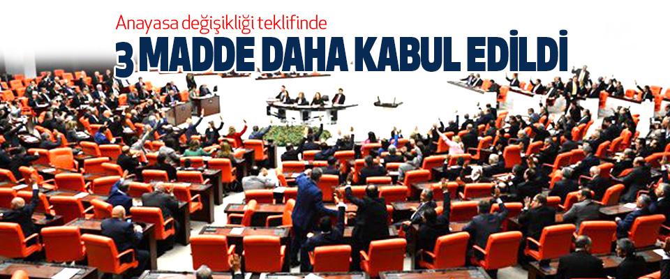 anayasa değişikliği teklifinde 3 madde daha kabul edildi