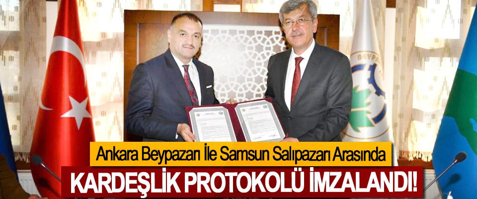 Ankara Beypazarı İle Samsun Salıpazarı Arasında Kardeşlik protokolü imzalandı!
