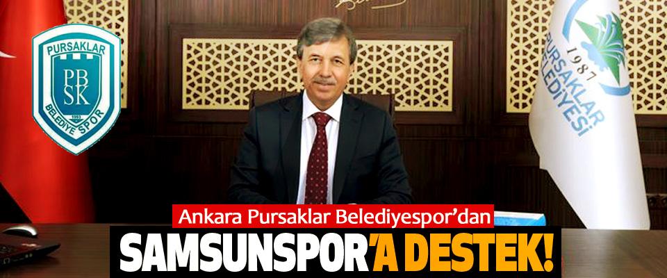 Ankara Pursaklar Belediyespor'dan Samsunspor'a destek!