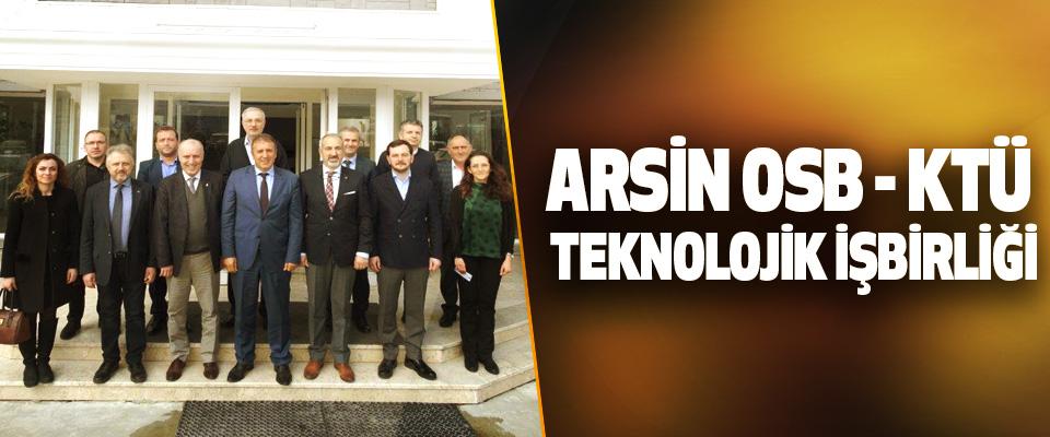 Arsin OSB - KTÜ Teknolojik İşbirliği