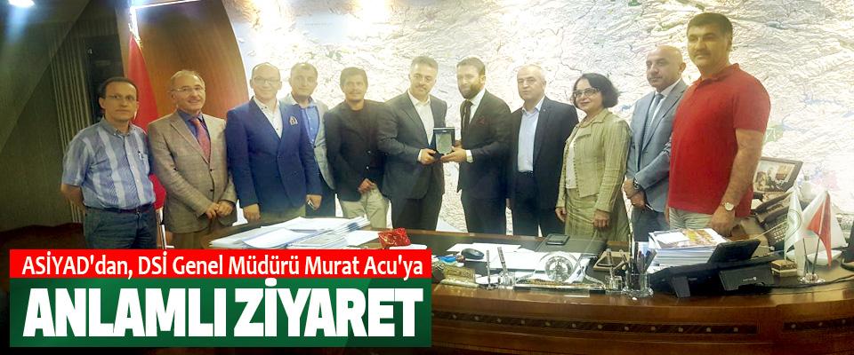 Asiyad'dan, Dsi Genel Müdürü Murat Acu'ya Anlamlı Ziyaret