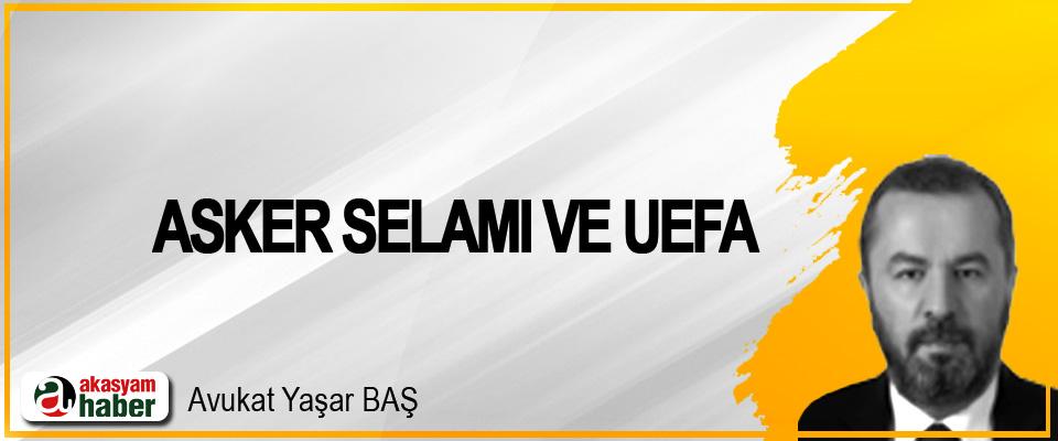 Asker selamı ve UEFA