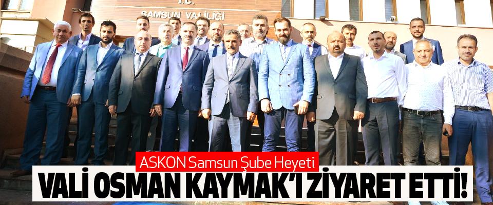 Askon Samsun Şube Heyeti Vali osman kaymak'ı ziyaret etti!