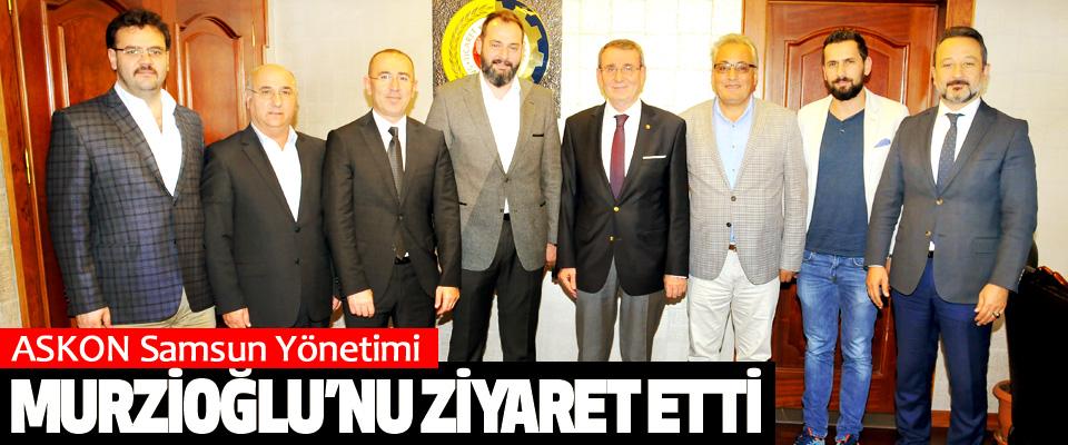 ASKON Samsun Yönetimi Murzioğlu'nu Ziyaret Etti