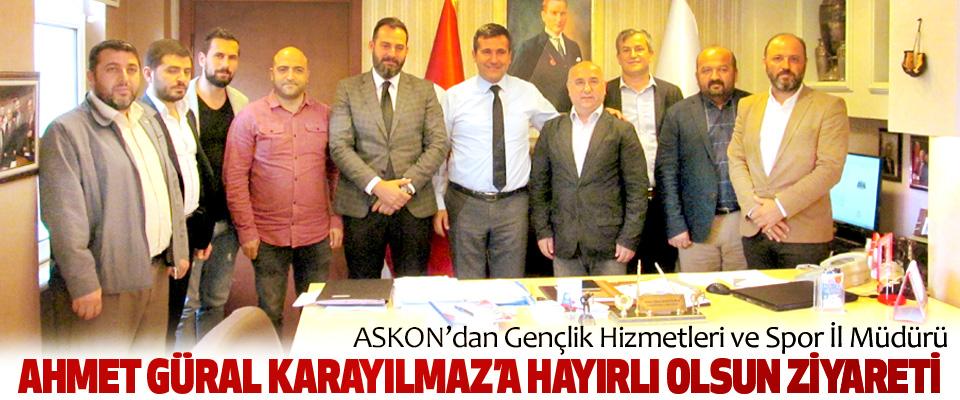 ASKON'dan Gençlik Hizmetleri ve Spor İl Müdürü Ahmet Güral Karayılmaz'a Hayırlı Olsun Ziyareti