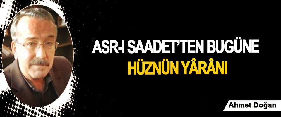 Asr-ı Saadet'ten bugüne hüznün yârânı