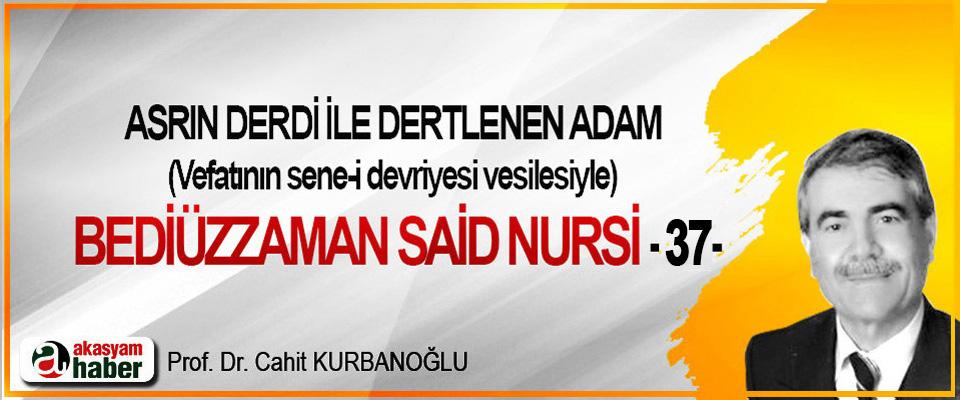 Asrın derdi ile dertlenen adam vefatının sene-i devriyesi vesilesiyle Bediüzzaman Said Nursi -37