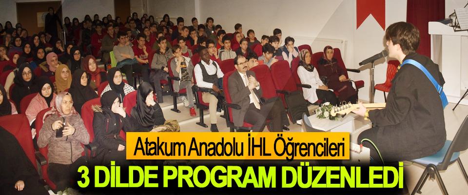 Atakum Anadolu İHL Öğrencileri, 3 dilde program düzenledi