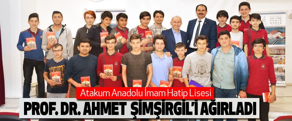 Atakum Anadolu İmam Hatip Lisesi prof. Dr. Ahmet  şimşirgil'i ağırladı