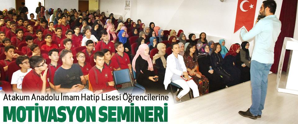 Atakum Anadolu İmam Hatip Lisesi Öğrencilerine Motivasyon Semineri
