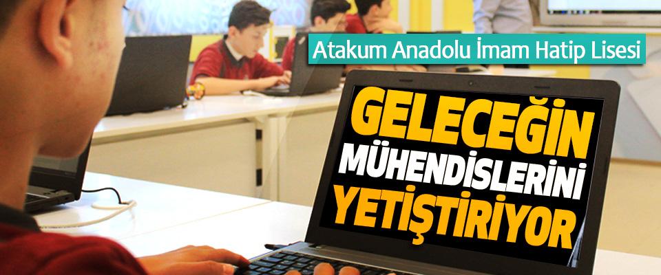 Atakum Anadolu İmam Hatip Lisesi, Geleceğin Mühendislerini Yetiştiriyor