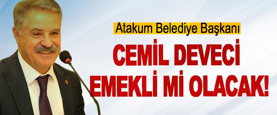 Atakum Belediye Başkanı Cemil Deveci emekli mi olacak