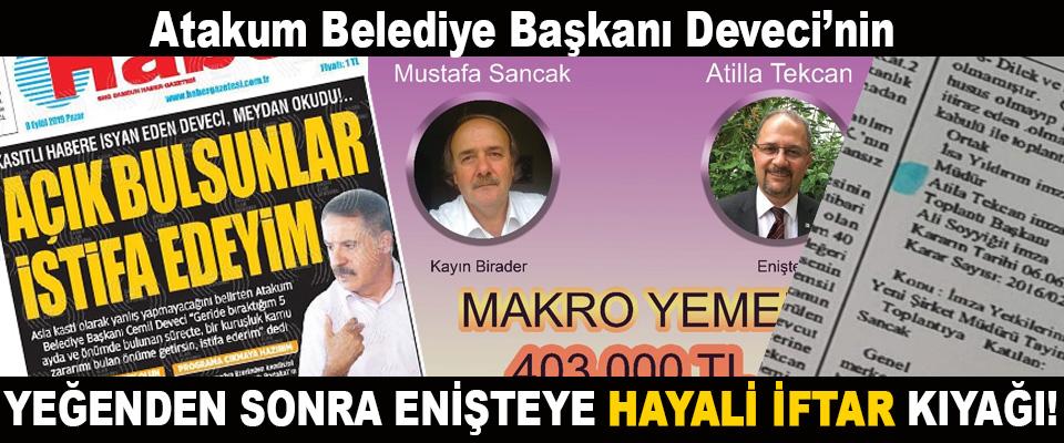 Atakum Belediye Başkanı Deveci'nin Yeğenden sonra enişteye hayali iftar kıyağı!