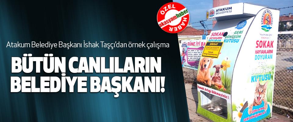 Atakum Belediye Başkanı İshak Taşçı'dan örnek çalışma