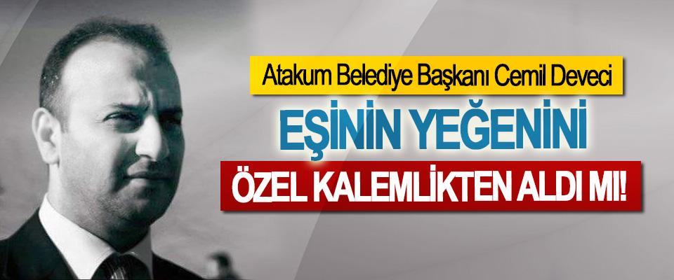 Atakum Belediye Başkanı Cemil Deveci Eşinin yeğenini özel kalemlikten aldı mı!